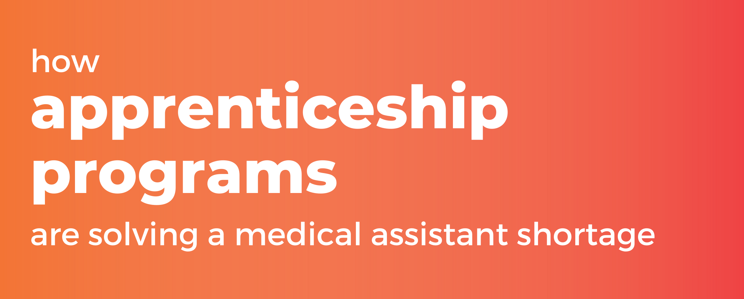 How Apprenticeship Programs are Solving a Medical Assistant Shortage (1)