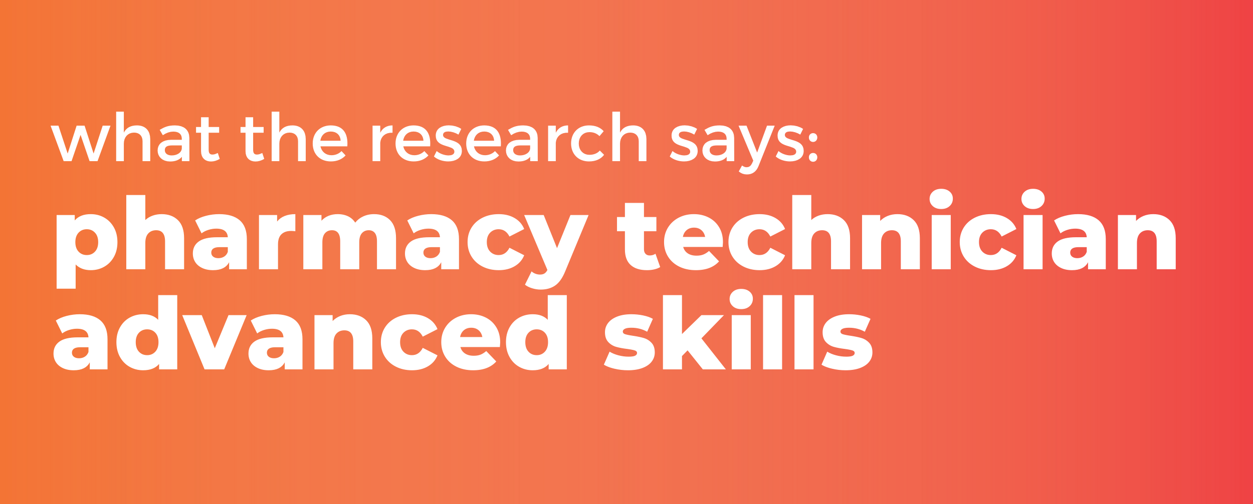 What the Research Says about Advanced Skills Performed by Pharmacy Technicians
