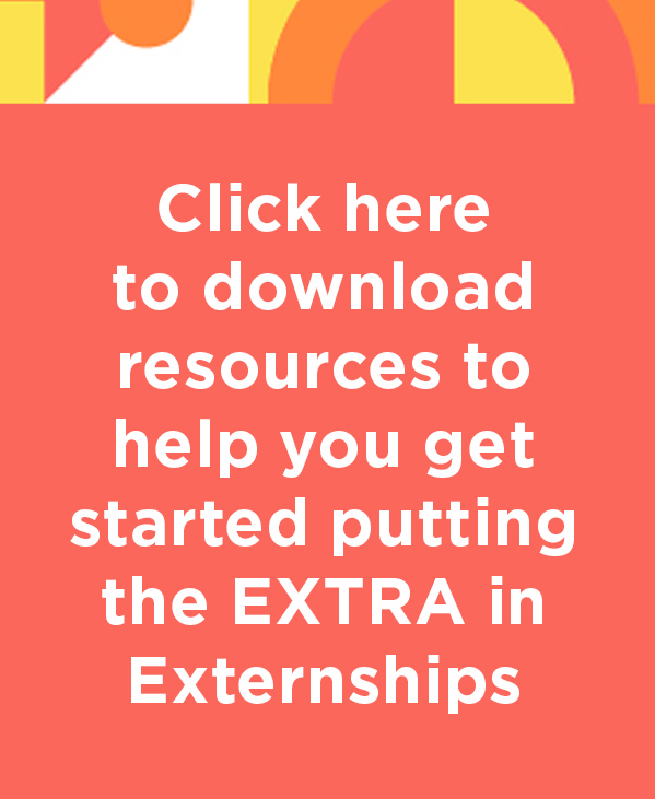 Click to download resources to help you put the EXTRA in Externships