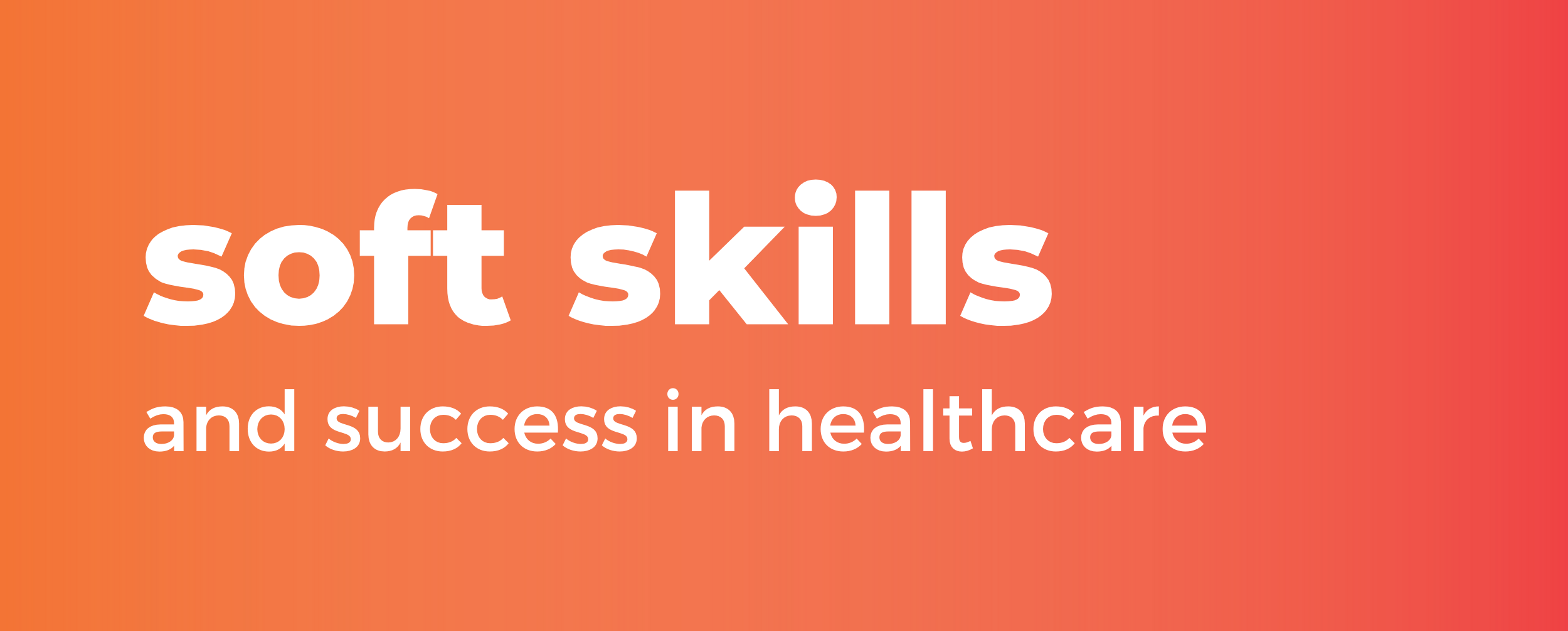 soft skills and success in healthcare